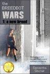 A New Breed (The Breedbot Wars, #1)