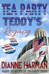 Tea Party Teddy's Legacy (The Teddy Saga #2)