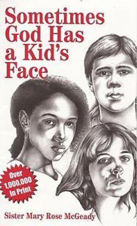 Sometimes God Has A Kid S Face By Mary Rose Mcgeady
