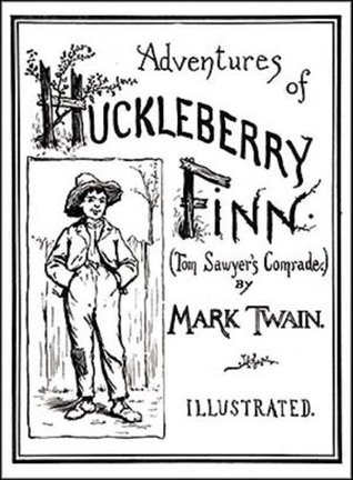 The Adventures of Huckleberry Finn: Illustrated Edition