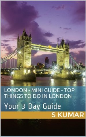 London - Mini Guide - Top Things to Do in London in 3 days on the weekend
