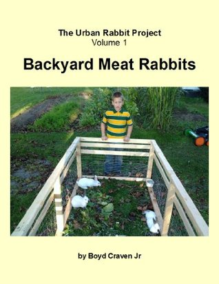 Backyard Meat Rabbits (The Urban Rabbit Project #1)