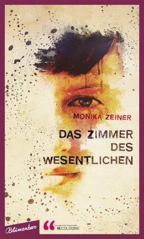 Das Zimmer des Wesentlichen (Preis der Lit. Cologne 2013): Eine Frau, eine unvergessene Schuld und die Frage, was im Leben wirklich zählt (German Edition)