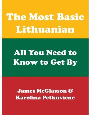 The Most Basic Lithuanian - All You Need to Know to Get By
