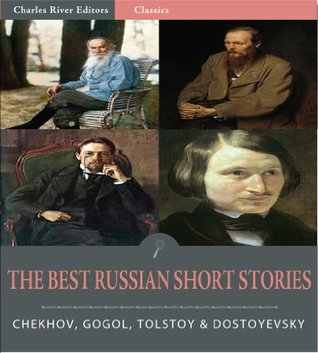 Timeless Classics: The Best Russian Short Stories