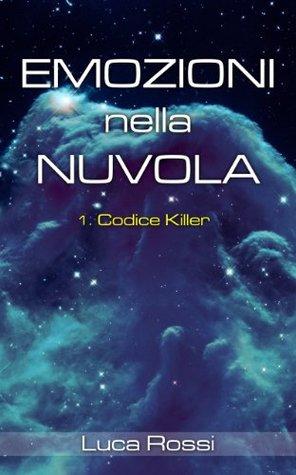 Emozioni nella Nuvola: 1. Codice Killer