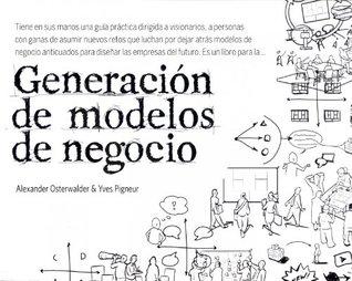 Ebook Generación de modelos de negocio by Alexander Osterwalder TXT!