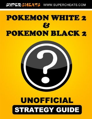 Pokemon Black 2 & White 2 Guide