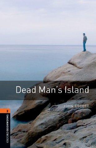 Dead Man's Island: 700 Headwords (Oxford Bookworms Library)