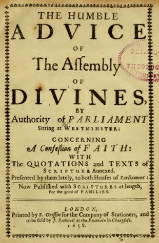 The Westminster Confession of Faith, with Scripture proofs by Westminster Assembly