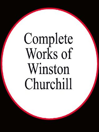 Complete Works of Winston Churchill