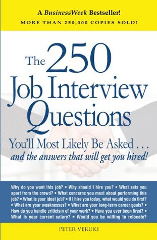 The 250 Job Interview Questions: You\'ll Most Likely Be Asked...and ...