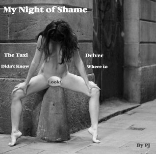 My Night of Shame: The Taxi Driver Didn't Know Where to Look!