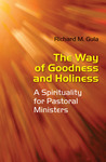The Way of Goodness and Holiness: A Spirituality for Pastoral Ministers