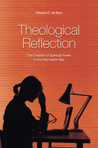 Theological Reflection: The Creation of Spiritual Power in the Information Age Descargas gratuitas de libros electrónicos kindle utorrent