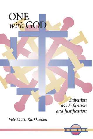 One with God: Salvation as Deification and Justification