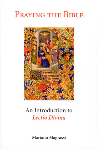Praying the Bible: An Introduction to Lectio Divina