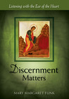 Discernment Matters: Listening with the Ear of the Heart