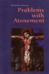 Problems With Atonement: The Origins of, and Controversy about, the Atonement Doctrine