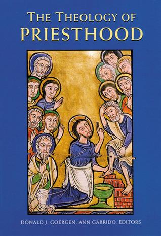 The Theology of Priesthood por Donald J. Goergen EPUB PDF
