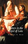 Choosing The Better Part?: Women in the Gospel of Luke