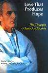 Love That Produces Hope: The Thought of Ignacio Ellacuria