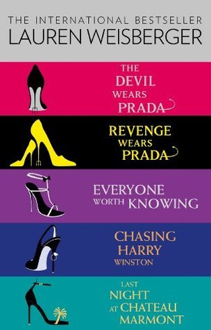 Lauren Weisberger 5-Book Collection: The Devil Wears Prada, Revenge Wears Prada, Everyone Worth Knowing, Chasing Harry Winston, Last Night at Chateau Marmont