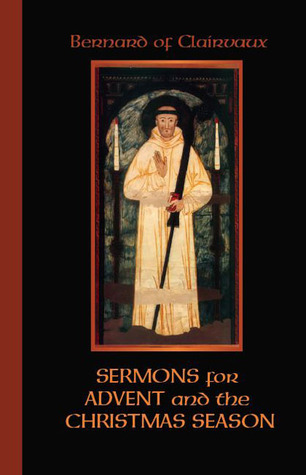 Bernard Of Clairvaux: Sermons for Advent and the Christmas Season
