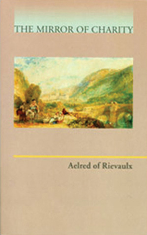 Mirror of Charity by Aelred of Rievaulx