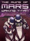 Waking Titan (The Ruins of Mars, #2)