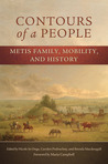 Contours of a People: Metis Family, Mobility, and History
