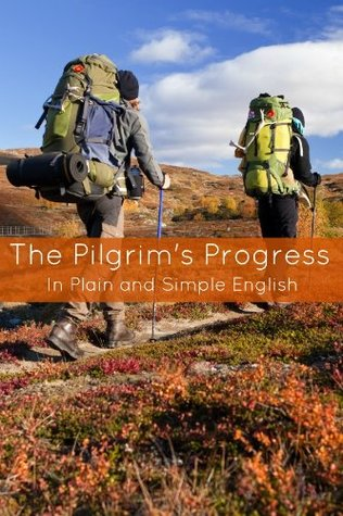 The Pilgrim's Progress In Plain and Simple English - Part One and Two