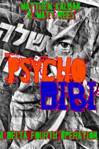Psychobibi: Who is Israel's Prime Minister and Why Does He Want to Fail?