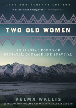 f87275d1cc Two Old Women  An Alaskan Legend of Betrayal
