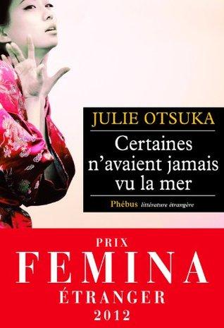 Certaines n'avaient jamais vu la mer - Prix Femina Etranger 2012 (Littérature étrangère)