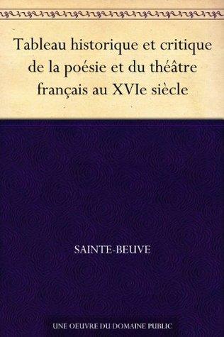 Tableau historique et critique de la poésie et du théâtre français au XVIe siècle