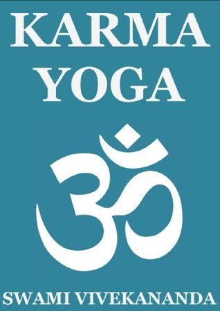 Karma Yoga The Of Action By Swami Vivekananda