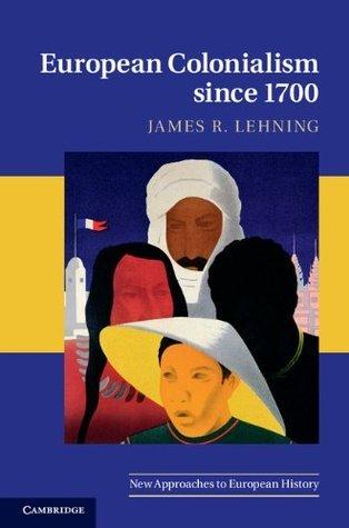 European Colonialism since 1700