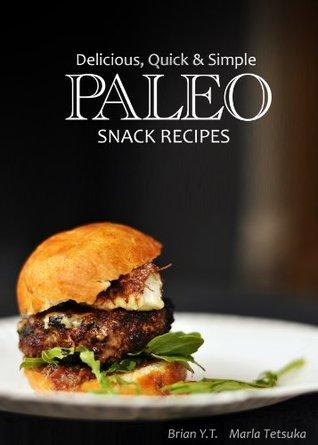 Delicious, Quick & Simple - Paleo Snack Recipes