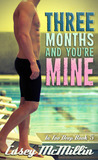 Three Months and You're Mine by Casey McMillin