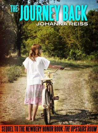 The Journey Back: Sequel to the Newbery Honor Book The Upstairs Room (The Upstairs Room Series)