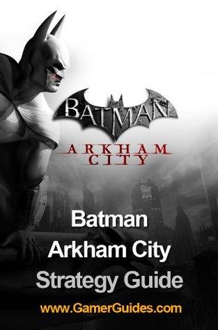 The art of rocksteady's batman: arkham asylum, arkham city.