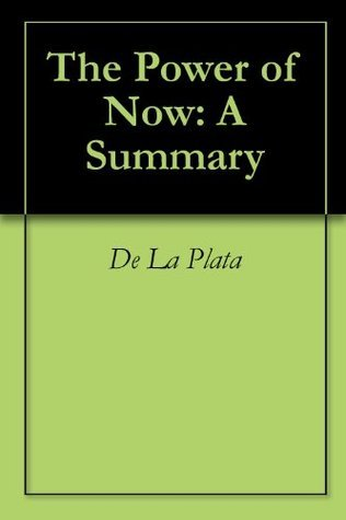 The Power of Now by Ekhart Tolle: A Summary