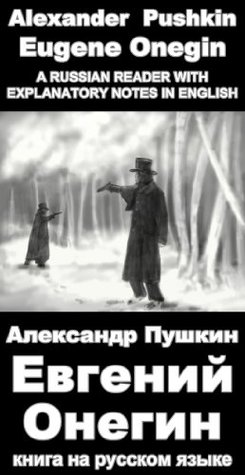 """A Russian reader """"Evgeniy Onegin"""": Vocabulary in English, Explanatory notes in English, Essay in English (illustrated, annotated)"""