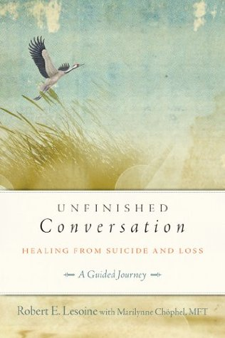 Unfinished Conversation: Healing from Suicide and Loss