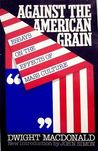 Against The American Grain: Essays Of The Effects Of Mass Culture