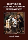 The Story of Gutenberg and the Printing Press by Rupert Sargent Holland