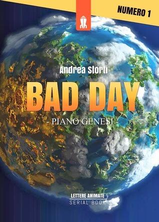 Bad day (Piano Genesi, #1)