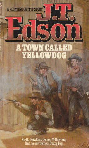 A Town Called Yellowdog(The Floating Outfit 23)