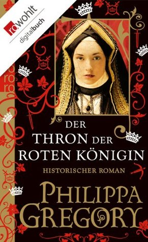 Der Thron der roten Königin by Philippa Gregory